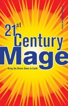 21st Century Mage: Bring the Divine Down to Earth [Paperback] Newcomb, Jason Aug image 2
