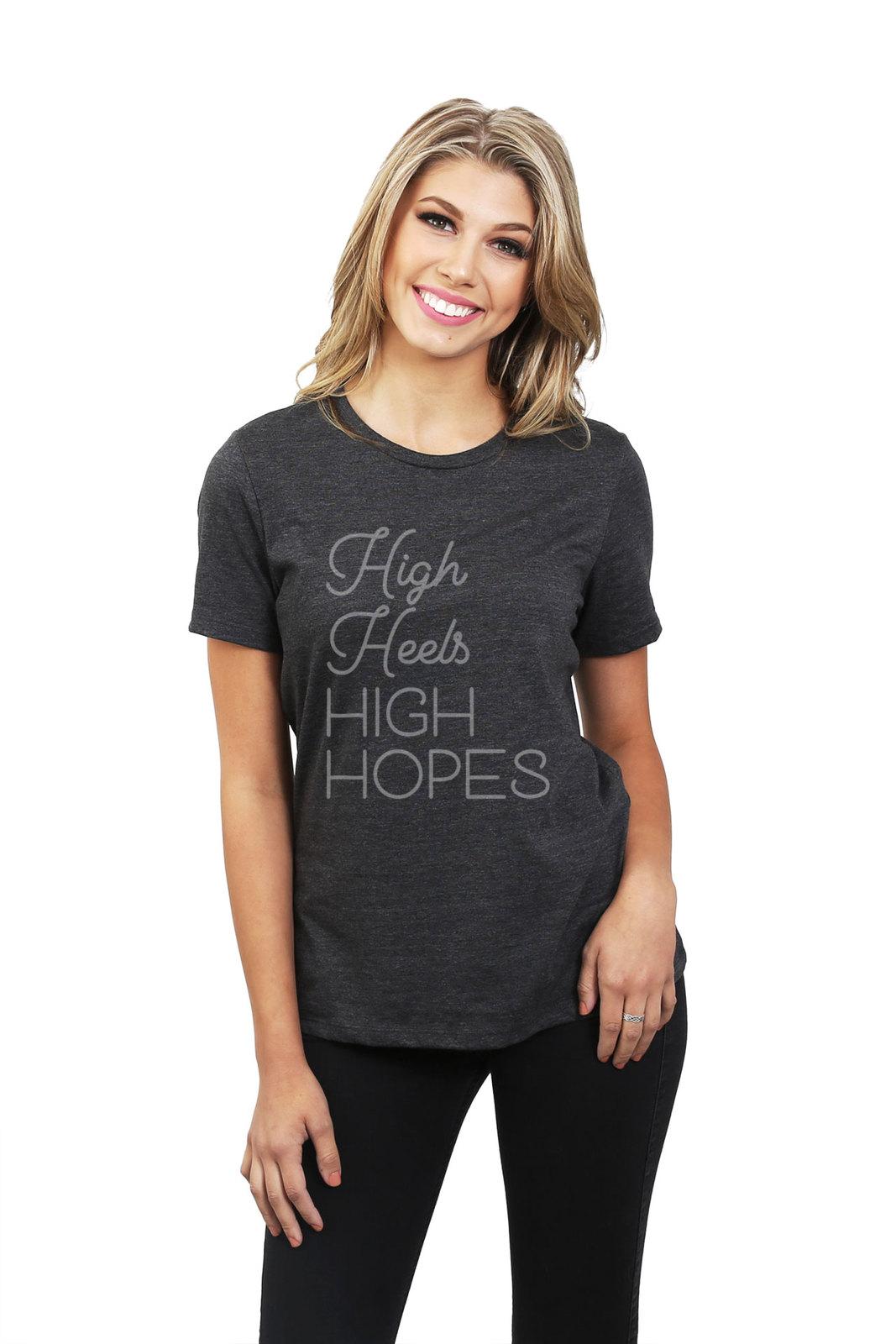 High Heels High Hopes Women's Relaxed T-Shirt Tee Charcoal Grey