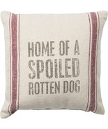 """Home of a Spoiled Rotten Dog Pillow Primitives by Kathy 10"""" by 10"""" - $17.99"""