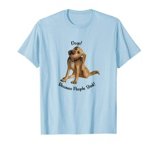 New Style - Dogs Because People Stink T-shirt Men - $19.95+