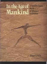 IN THE AGE OF MANKIND PB LEWIN ROGER - $8.06