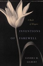 Inventions of Farewell: A Book of Elegies [Hardcover] Gilbert, Sandra M. - $2.31