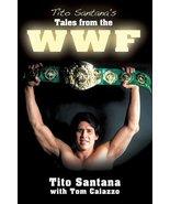 Tito Santana's Tales from the Ring Santana, Tito and Caiazzo, Tom - $72.38
