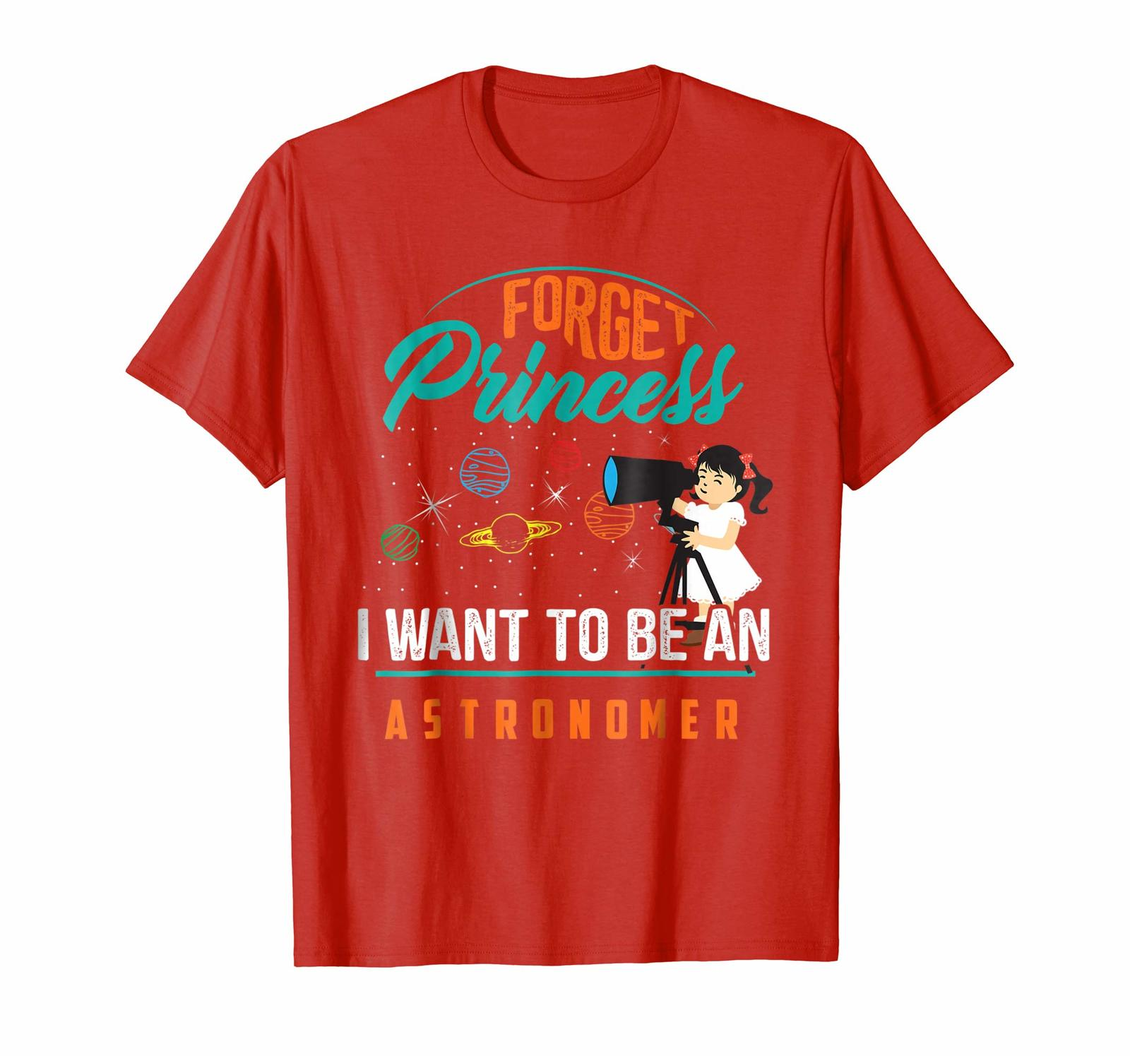Teacher Style - Cute Forget Princess I Want To Be An Astronomer Shirt Gift Men