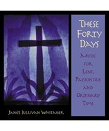 These Forty Days - CD by Janèt Sullivan Whitaker - $23.98