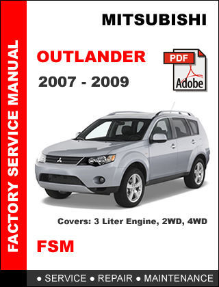 MITSUBISHI OUTLANDER 2007 - 2009 FACTORY SERVICE REPAIR WORKSHOP OEM FSM MANUAL
