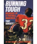 Tony Dorsett Running Tough 1989 1st Edition Harcover Book Broncos Pitt - $24.74