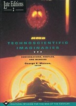 Technoscientific Imaginaries: Conversations, Profiles, and Memoirs (Volu... - $23.88