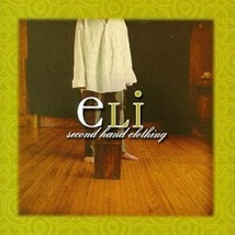 Second Hand Clothing by Eli [Audio CD] Eli