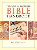 The Crossway Illustrated Bible Handbook Dowley, Tim; Motyer, Stephen; Pa... - $3.01