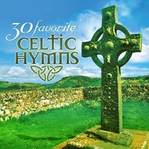 30 FAVORITE CELTIC HYMNS-INSTRUMENTAL by Green Hill Music