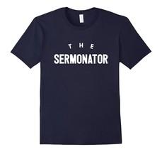 Special Shirt - The Sermonator pastor priest religious gift t-shirt Men - $19.95+