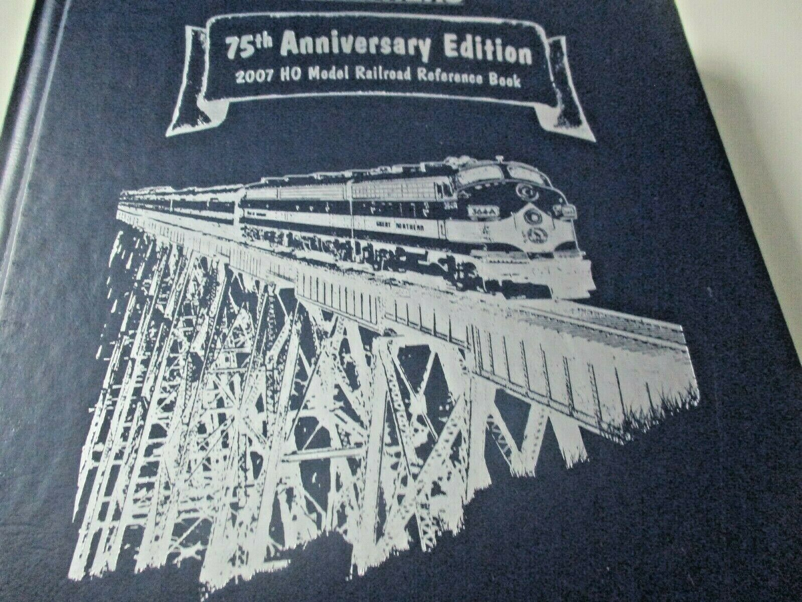 Walthers # 913-2070 2007 75th Anniversary Hard Cover # 614 of 952 Catalog (HO)