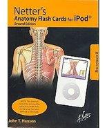 Netter's Anatomy Flash Cards for Ipod [Unknown Binding] JOHN T HANSEN - $2.00