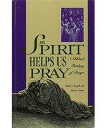 The Spirit Helps Us Pray: A Biblical Theology of Prayer [Hardcover] - $16.39