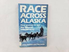Race Across Alaska First Woman to Win the Iditarod Tells Her Story Libby... - $5.47