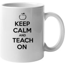 Keep Calm And Teach On Mug Mug - $22.99