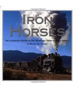 Iron Horses: The Illustrated History of the Tracks and Trains of North A... - $10.05