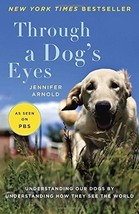 Through a Dog's Eyes: Understanding Our Dogs : Jennifer Arnold : VeryGoo... - $8.95