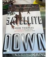 Satellite Down by Rob Thomas paperback novel book - $13.98