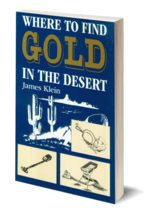 Where to Find Gold in the Desert ~ Gold Prospecting - $9.95
