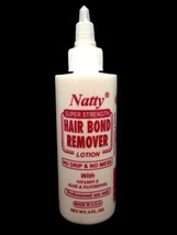 NATTY SUPER STRENGTH HAIR BOND REMOVER LOTION NO DRIP & NO MESS 4oz