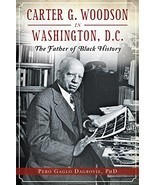 Carter G. Woodson in Washington, D.C.: The Father of Black History (Amer... - $13.84