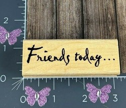 Close To My Heart Friends Today Rubber Stamp CTMH Wood #X139 - $3.47