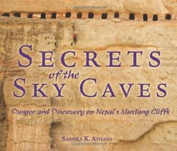 Secrets of the Sky Caves: Danger and Discovery on Nepal's Mustang Cliffs [Librar image 1