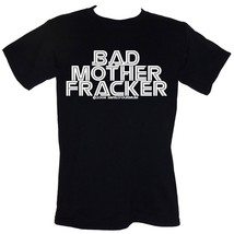 Bad Mother Fracker - T-SHIRT Sizes S-4XL funny rude slogan Battlestar Ga... - $16.55+