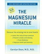 The Magnesium Miracle (Revised and Updated Edition) Carolyn Dean - $7.99