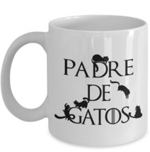 Padre De Gatos Spanish Cat Dad Mug Gift Father of Cats Day Game Thrones Cup - $19.50+