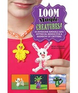 Loom Magic Creatures!: 25 Awesome Animals and Mythical Beings for a Rain... - $11.75