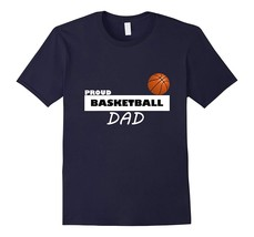 New Tee - Proud Basketball Dad Supportive Parent T-Tee Men - $19.95+
