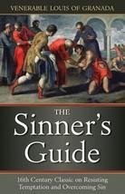 The Sinner's Guide Venerable Louis of Granada