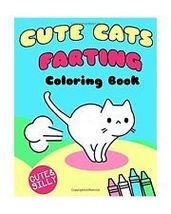 Cute Cats Farting: Coloring Book (Super Cute Kawaii Coloring Books) - $28.00