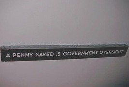 "A Penny Saved Is Government Oversight Wood Graham Dunn Wall Hanger 2"" x ... - $24.74"