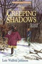 The Creeping Shadows (Adventures of the Northwoods, Book 3) [Oct 01, 1990] Johns