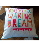 You are a Waking Dream Decorative Print Throw Pillow  18 x 18 - $34.95