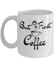 But First Coffee Mug - $15.99