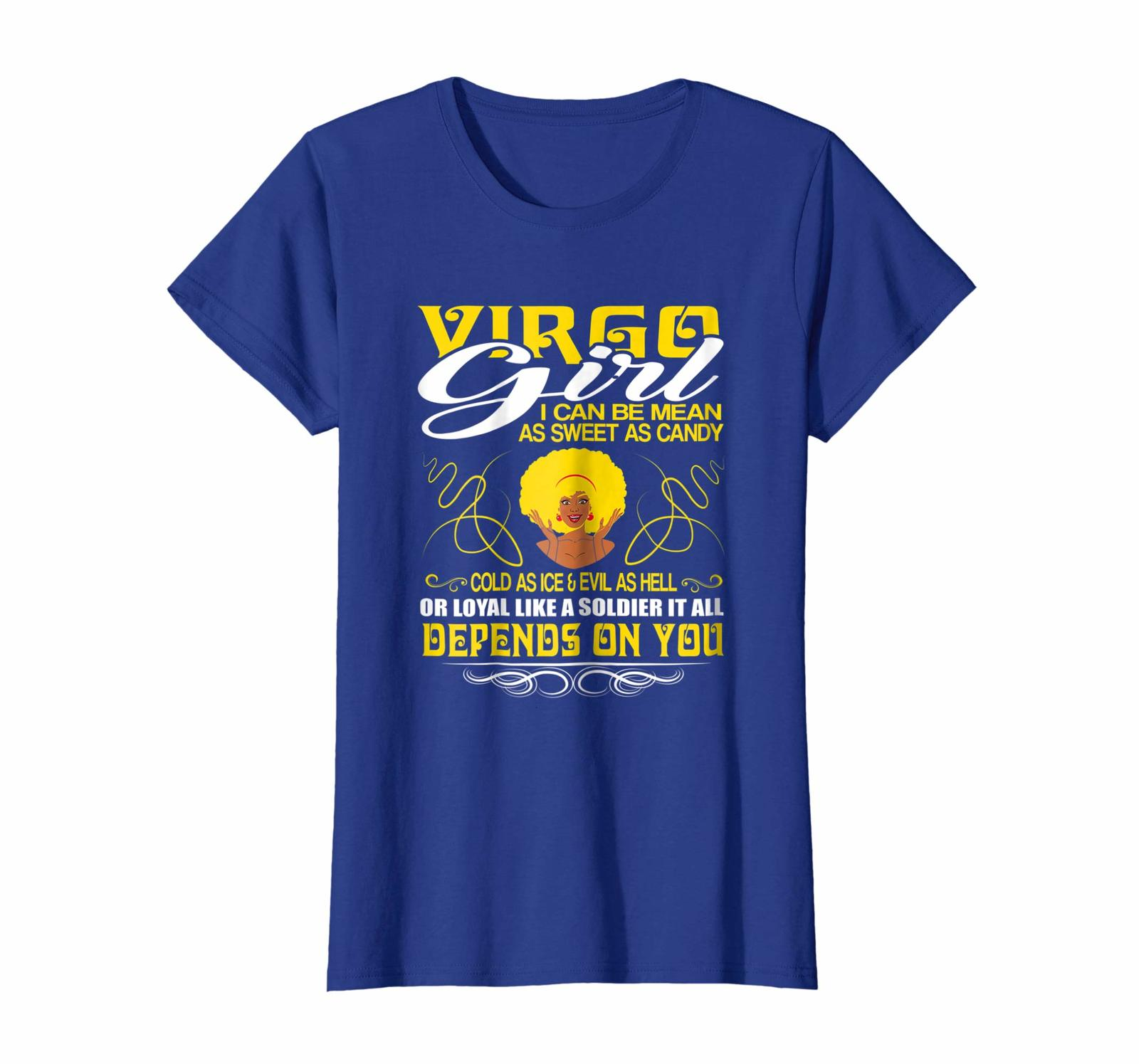 Funny Happy birthday T-Shirt - Virgo Girl I Can Be Mean It All Depends On You Gi