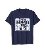 Uncle Shirts -   Future Best Selling Author Funny Book Writer Gift T Shi... - $19.95+