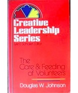 The Care and Feeding of Volunteers Creative leadership series by Douglas... - $9.95