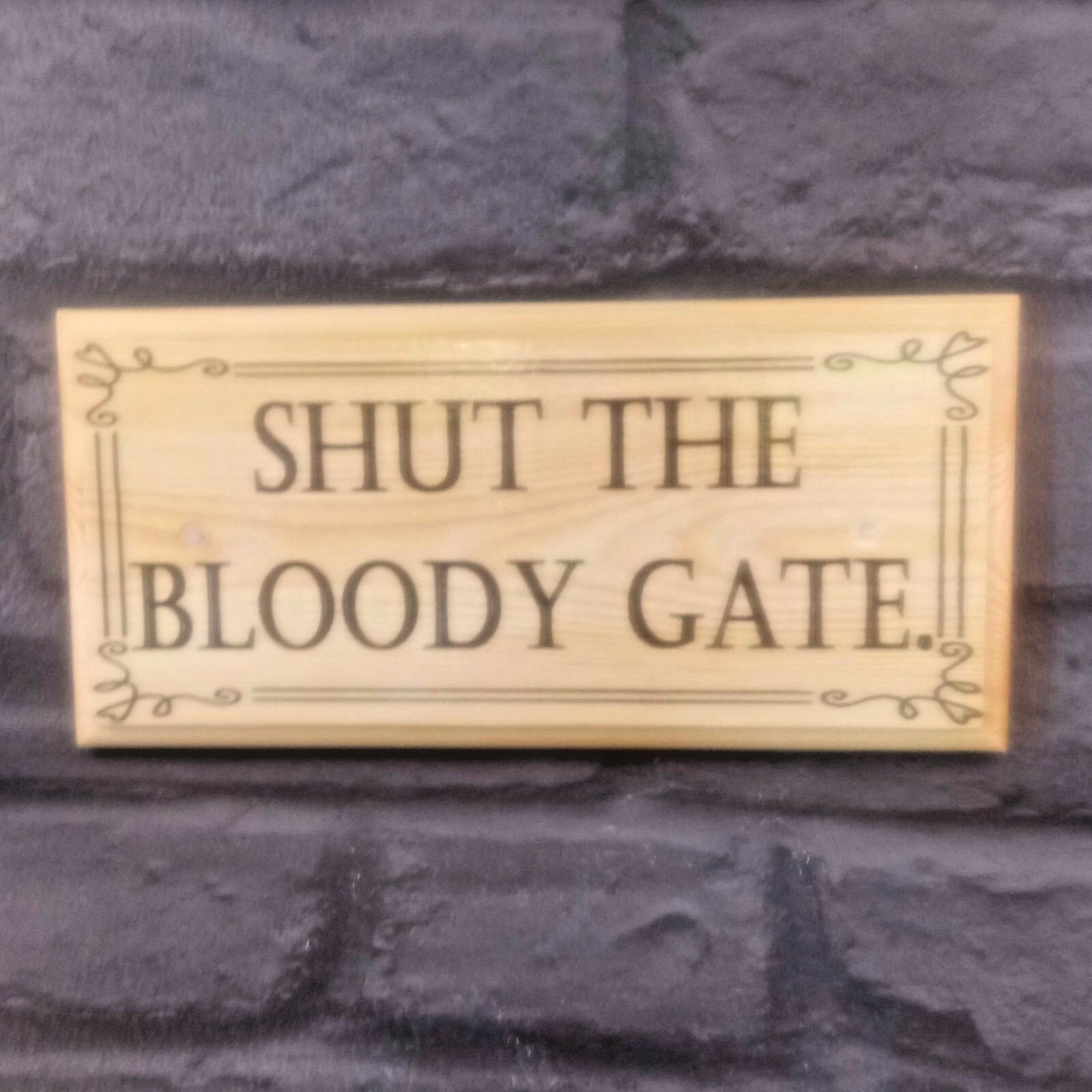 Primary image for Shut The Bloody Gate Plaque / Sign / Gift - Funny Garden Gate Shed Grumpy 192