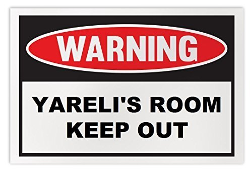 Personalized Novelty Warning Sign: Yareli's Room Keep Out - Boys, Girls, Kids, C