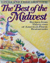 The Best of the Midwest :  32 Restaurants Recipe Cookbook - Fred Linda G... - $19.60