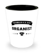 World Class Organist Shot Glass - 1.5 oz Ceramic Cup For Band Members Mu... - $12.95