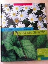 Le grand dictionnaire des plantes de jardin , tome 1 : De Abelia à Butomus [Hard image 1
