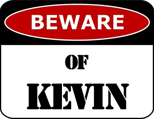 Primary image for Top Shelf Novelties Beware of Kevin Laminated Funny Sign SP1100