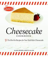 Junior's Cheesecake Cookbook: 50 To-Die-For Recipes of New York-Style Ch... - $15.15